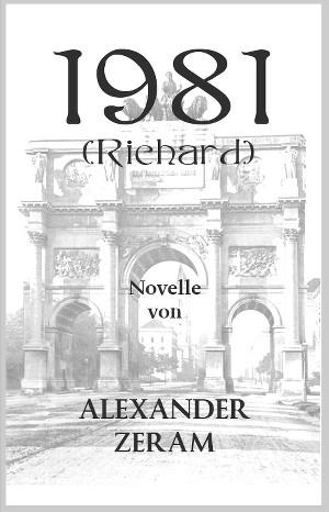 Alexander Zeram: 1981 - Richard
