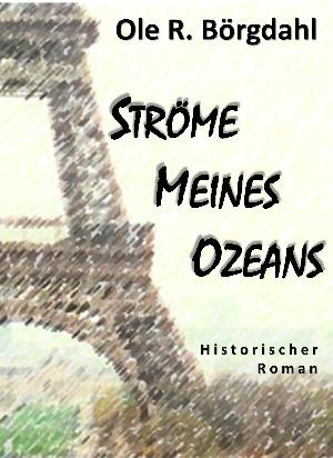 Ole R. Börgdahl: Ströme meines Ozeans