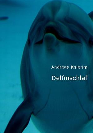 Andreas Knierim: Delfinschlaf