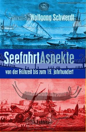 Wolfgang Schwerdt: Seefahrt Aspekte