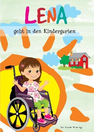 Katrin Hennings: Lena geht in den Kindergarten