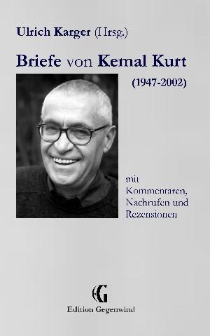 Ulrich Karger: Briefe von Kemal Kurt (1947-2002)