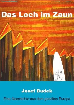 Josef Budek: Das Loch im Zaun