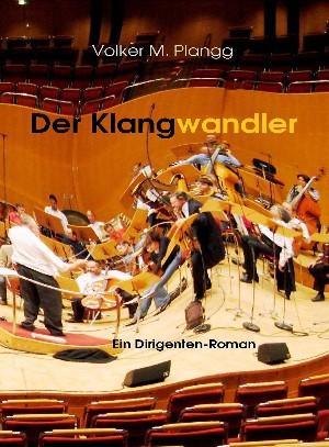 Volker M. Plangg: Der Klangwandler