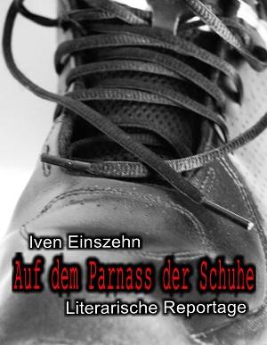 Iven Einszehn: Auf dem Parnass der Schuhe