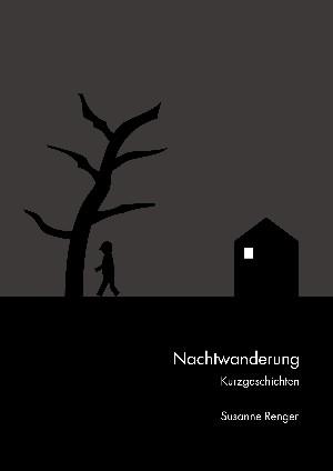 Susanne Renger: Nachtwanderung