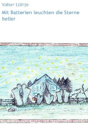 Volker Lüthje: Mit Batterien leuchten die Sterne heller
