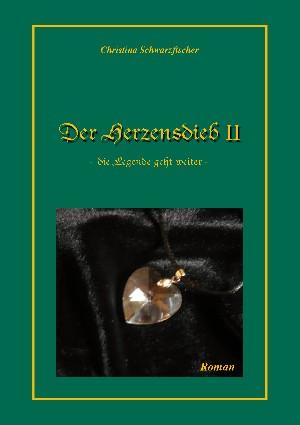 Christina Schwarzfischer: Der Herzensdieb 2