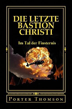 Porter Thomson: Die Letzte Bastion Christi