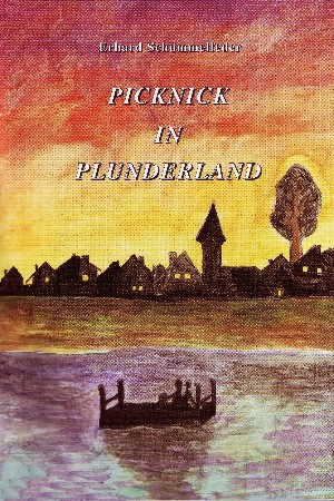 Erhard Schümmelfeder: PICKNICK IN PLUNDERLAND