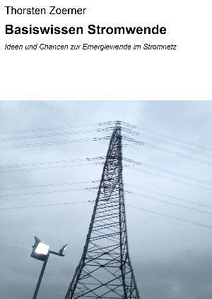 Thorsten Zoerner: Basiswissen Stromwende