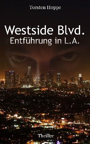 Torsten Hoppe: Westside Blvd. - Entführung in L.A.