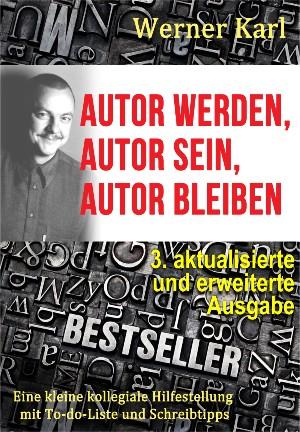 Werner Karl: Autor werden, Autor sein, Autor bleiben