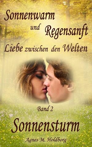 Agnes M. Holdborg: Sonnenwarm und Regensanft  -  Band 2