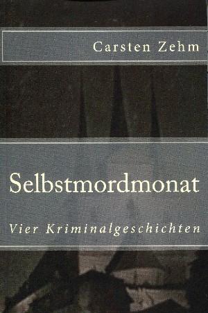 Carsten Zehm: Selbstmordmonat