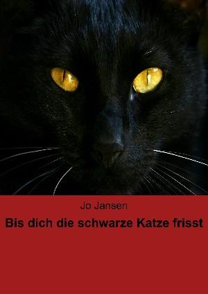 Jo Jansen: Bis dich die schwarze Katze frisst