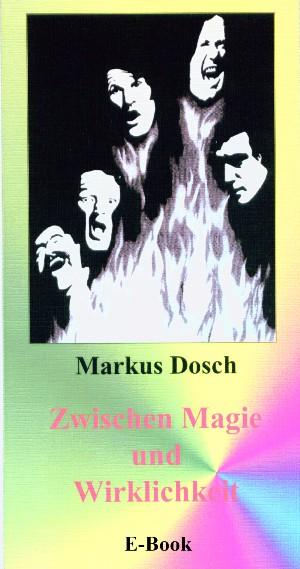 Markus Dosch: Zwischen Magie und Wirklichkeit