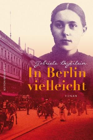 Gabriele Beyerlein: In Berlin vielleicht