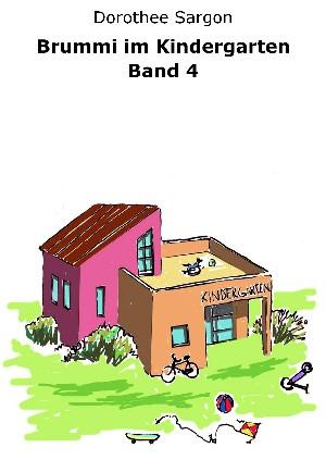 Dorothee Sargon: Brummi im Kindergarten, Band 4
