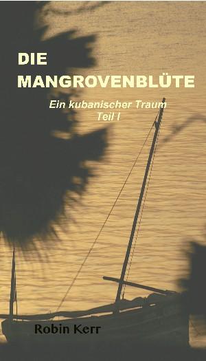 Robin Kerr: Die Mangrovenblüte