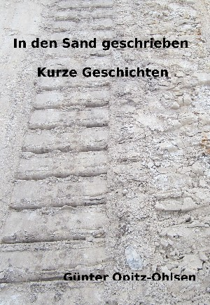 Günter Opitz-Ohlsen: In den Sand geschrieben