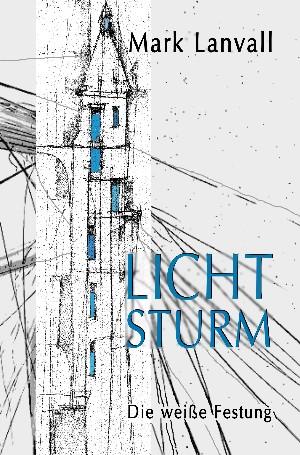 Mark Lanvall: Lichtsturm