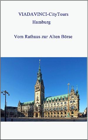 Nicole Boysen: Hamburg - Vom Rathaus zur Alten Börse