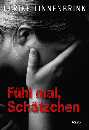 Ulrike Linnenbrink: Fühl mal, Schätzchen