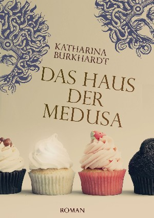 Katharina Burkhardt: Das Haus der Medusa