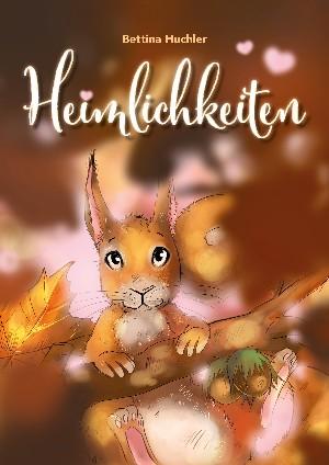 Bettina Huchler: Heimlichkeiten