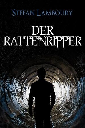 Stefan Lamboury: Der Rattenripper