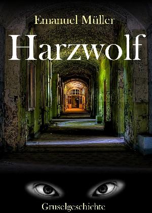 Emanuel Müller: Harzwolf