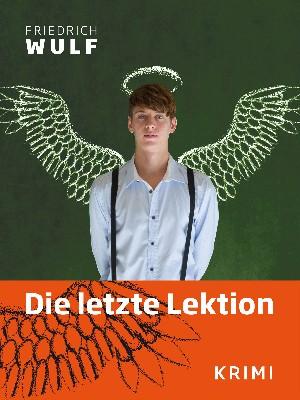 Friedrich Wulf: Die letzte Lektion