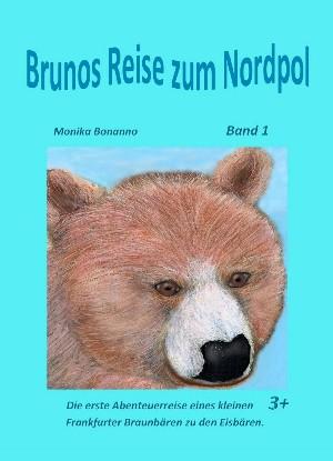 Monika Bonanno: Brunos Reise zum Nordpol