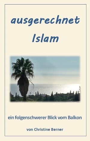 Christine Berner: ausgerechnet Islam