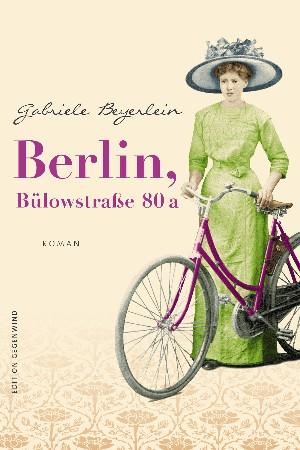Gabriele Beyerlein: Berlin, Bülowstraße 80 a