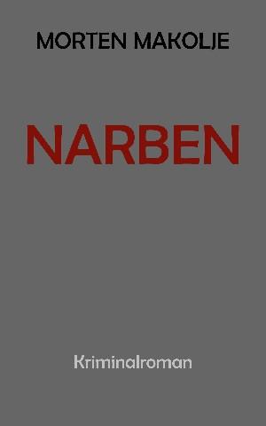 Morten Makolje: Narben