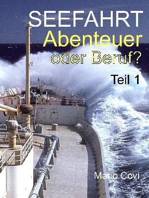 Mario Covi: Seefahrt - Abenteuer oder Beruf? - Teil 1