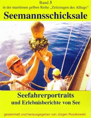 Jürgen Ruszkowski: Seefahrerportraits und Erlebnisberichte von See
