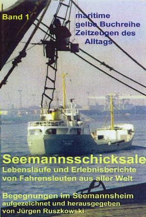 Jürgen Ruszkowski: Seemannsschicksale 1 – Begegnungen im Seemannsheim