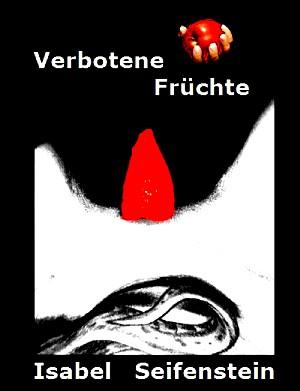 Isabel Seifenstein: Verbotene Früchte