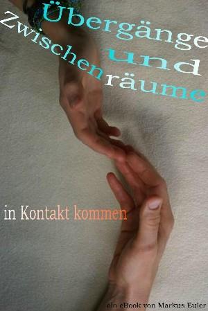 Markus Euler: Übergänge und Zwischenräume