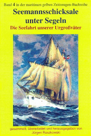 Jürgen Ruszkowsi (Hrsg.): Seemannsschicksale unter Segeln