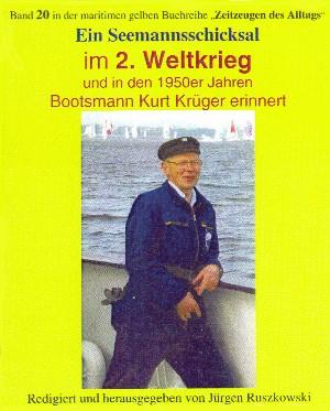 Kurt Krüger - Herausgeber Jürgen Ruszkowski: Seemannsschicksal im 2. Weltkrieg – und danach