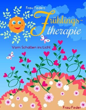Frau Feder: Frau Feders Frühlingstherapie