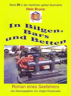 Hein Brus: In Bilgen, Bars und Betten