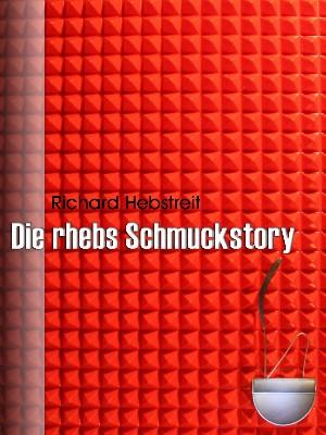 Richard Hebstreit: Die rhebs Schmuckstory