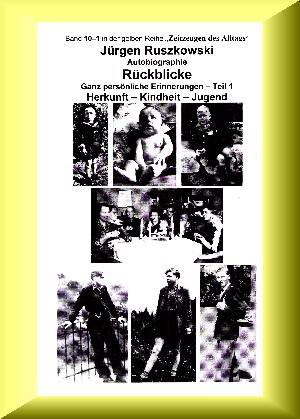 Jürgen Ruszkowski: Rückblicke – Autobiographie – Teil 1