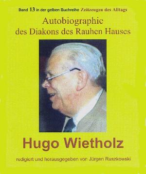 Jürgen Ruszkowski: Hugo Wietholz – ein Diakon des Rauhen Hauses – Autobiographie