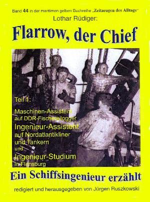 Lothar Rüdiger: Flarow, der Chief – Teil 1 – Maschinenassistent